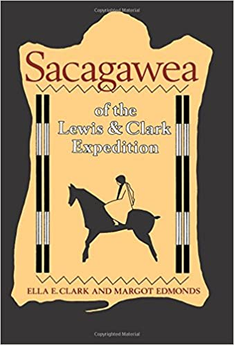 Sacagawea of the Lewis and Clark Expedition: Ella E. Clark, Margot ...