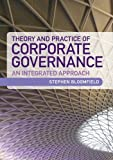 Theory and Practice of Corporate Governance: An Integrated Approach