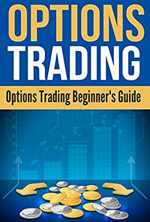 Simple explanation of options trading