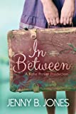 In Between (A Katie Parker Production) (Volume 1) by  Jenny B. Jones in stock, buy online here