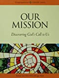 Our Mission: Discovering Gods Call to Us (Congregational Leader Series)