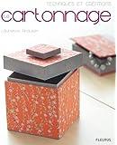 Le cartonnage, techniques et créations