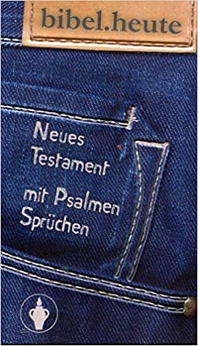 Bibel Heute Neues Testament Mit Psalmen Sprüchen Amazon