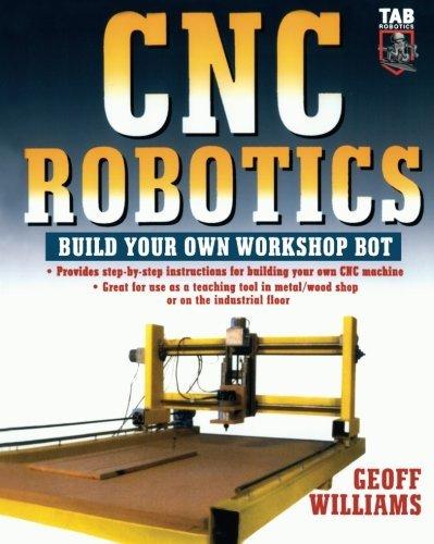 CNC Robotics: Build Your Own Workshop Bot by Geoff Williams (Cnc Workshop)
