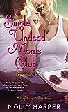 The Single Undead Moms Club (Half Moon Hollow series Book 4)