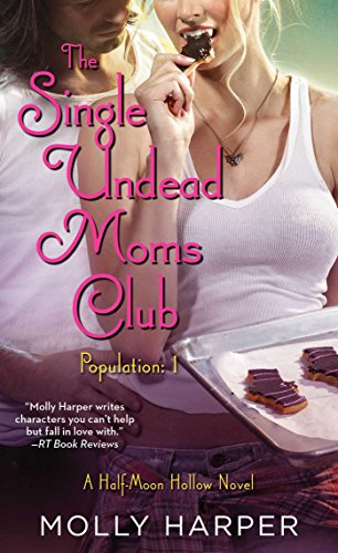 The Single Undead Moms Club (Half Moon Hollow series Book 4) ()