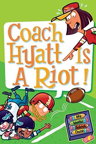 my-weird-school-daze-4-coach-hyatt-is-a-riot