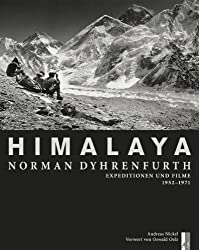 Himalaya - Norman Dyhrenfurth: Expeditionen und Filme 1952-1971