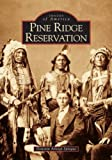 Pine Ridge Reservation (Images of America: South Dakota)