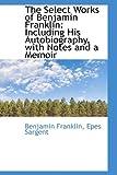 The Select Works of Benjamin Franklin, Benjamin Franklin, 1103224247