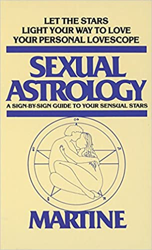 Sexual Astrology A Sign By Sign Guide To Your Sensual Stars Joanna