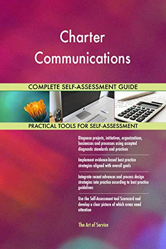 Charter Communications All Inclusive Self Assessment   More Than 660 Success Criteria  Instant Visual Insights  Comprehensive Spreadsheet Dashboard  Auto Prioritized For Quick Results
