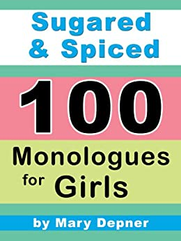 Sugared and Spiced 100 Monologues for Girls by [Depner, Mary]