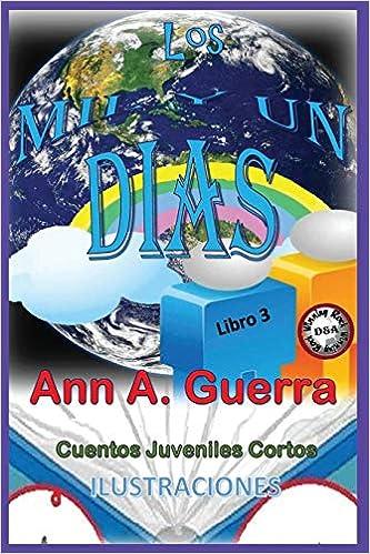 Los MIL y un DIAS: Cuentos Juveniles Cortos: Libro 3: Libro 3 completo con 12cuentos (Volume 3) (Spanish Edition) (Spanish) Paperback – Large Print, ...