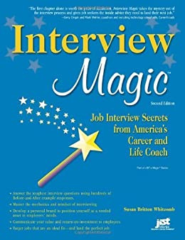 Interview Magic: Job Interview Secrets from America\'s Career and Life Coach