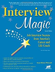 Interview Magic: Job Interview Secrets from America's Career and Life Coach