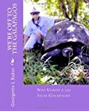 We're off to the Galapagos, Georgette L Baker, 1451535562