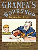 Granpa's Workshop, Michelle M. Campbell, 1449085202