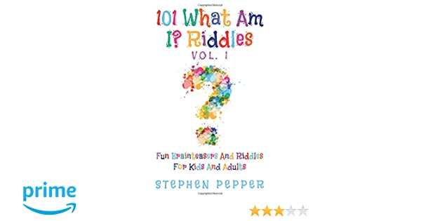101 What Am I? Riddles - Vol  1: Fun Brainteasers For Kids