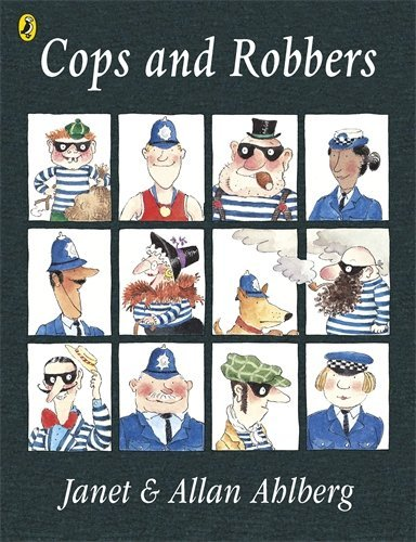 Cops and Robbers (1978) (Book) written by Allan Ahlberg, Janet Ahlberg