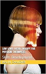 LOW LEVEL LASER THERAPY FOR PHYSICAL THERAPISTS: Skills Development