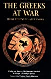 The Greeks at War: From Athens to Alexander (Essential Histories Specials)