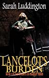 Books : Lancelot's Burden - The Knights of Camelot Book 5