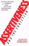 Assertiveness and the Christian, Charles E. Cerling, 084230083X