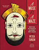 A Muse and a Maze: Writing as Puzzle, Mystery, and Magic