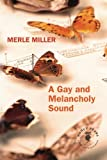 A Gay and Melancholy Sound, Merle Miller, 1612182976