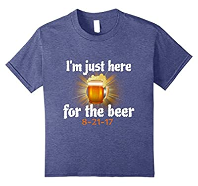 'I'm just here for the beer' 8-21-17 Funny Eclipse T-shirt