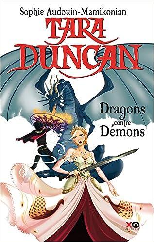 Sophie Audouin-Mamikonian - Tara Duncan - tome 10 Dragons contre démons sur Bookys