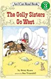 The Golly Sisters Go West (Turtleback School & Library Binding Edition) (I Can Read! - Level 3)