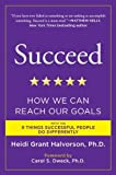 Succeed: How We Can Reach Our Goals, Heidi Grant Halvorson Ph.D., 0452297710