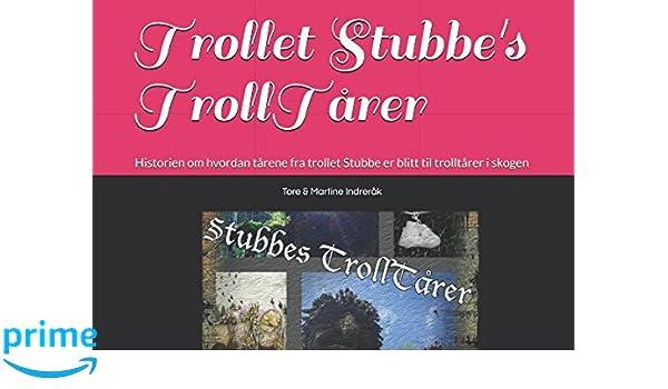 33ce5acc Amazon.com: Trollet Stubbe's TrollTårer: Historien om hvordan tårene fra  trollet Stubbe er blitt til trolltårer i skogen (Første utkast) (Norwegian  Edition) ...
