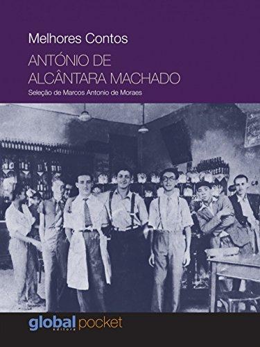Melhores Contos: António De Alcântara Machado