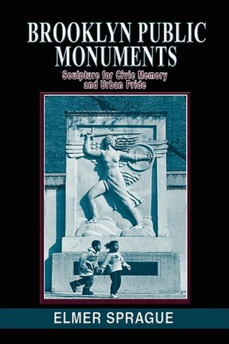 BROOKLYN PUBLIC MOMUMENTS: Sculpture for Civic Memory and Urban Pride pdf epub