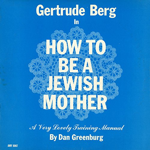 The Jewish Mother's Guide to Entertaining: The Jewish Mother's Guide to Entertaining: How to Pay a Compliment
