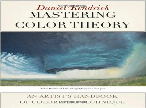 Read Online Mastering Color Theory: An Artist's Handbook of Coloristic Technique (Volume 1) pdf epub