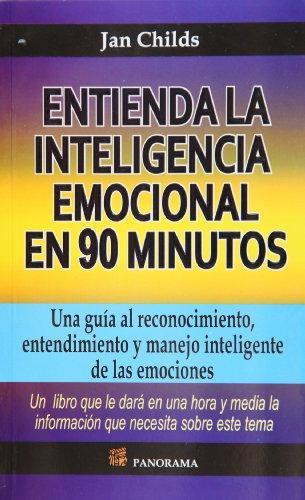 Entienda la inteligencia emocional en 90 minutos (Spanish Edition) - Jan Childs