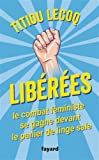 Libérées !: Le combat féministe se gagne devant le panier de linge sale