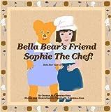 Best Belle Friends Bears - Bella Bear's Friend Sophie The Chef! Review