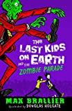 Last Kids on Earth and the Zombie Parade (The Last Kids on Earth)