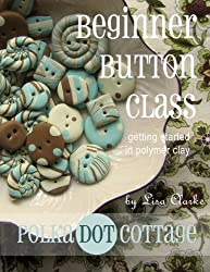 Beginner Button Class: Getting Started in Polymer Clay
