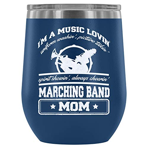 Mom Mug-Stainless Steel Tumbler Cup with Lids for Wine, I'm A Music Loving Wine Tumbler, Marching Band Mom Vacuum Insulated Wine Tumbler (Wine Tumbler 12Oz - Blue) -