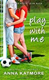by anna katmore play with me grover beach team 1 paperback