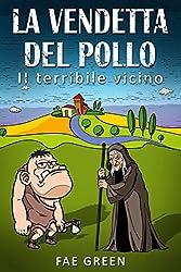 La vendetta del pollo: Il terribile vicino (Larissa Vol. 3) (Italian Edition)