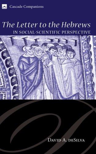 The Letter to the Hebrews in Social-Scientific Perspective: (Cascade Companions)