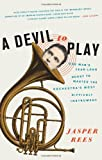 A Devil to Play, Jasper Rees, 0061626619