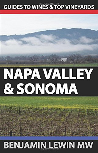 Wines of Napa Valley & Sonoma (Guides to Wines & Top Vineyards) (Volume 14)